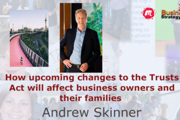 Andrew Skinner - Changes to the Trusts Act NZ
