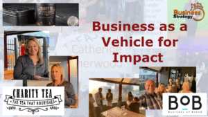 Business as a vehicle for Impact - Business Strategy Networking