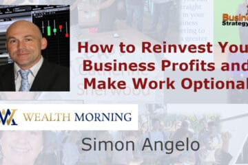 SImon Angelo - How to reinvest your profits and make work optional